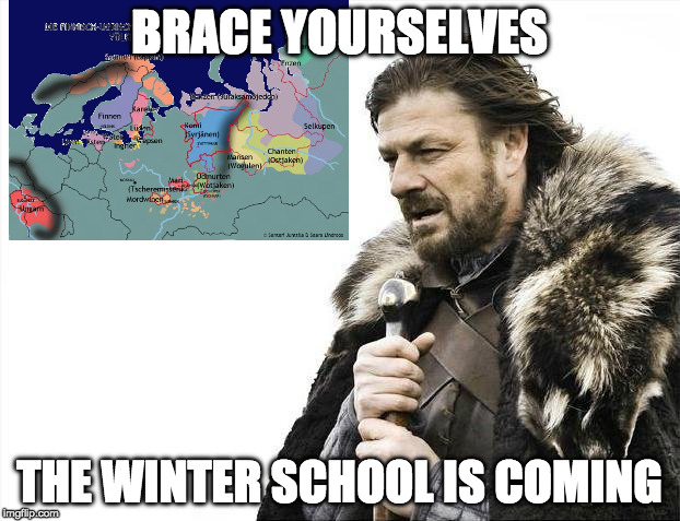 BRACE YOURSELVES - THE WINTER SCHOOL IS COMING